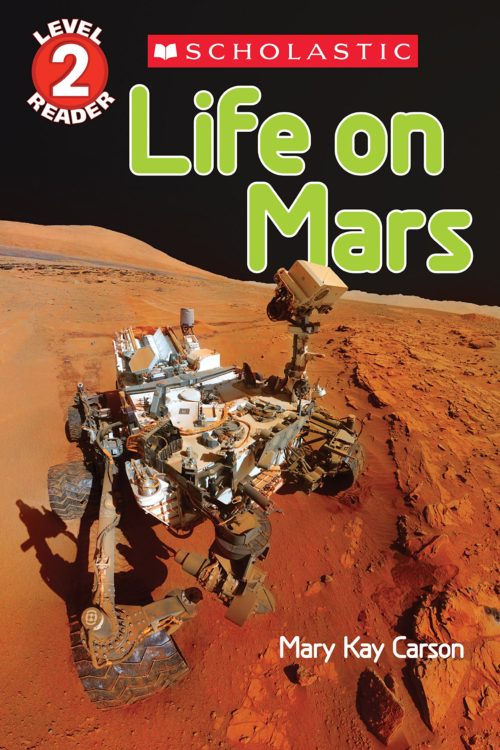 Life on Mars (Scholastic Reader: Level 2)