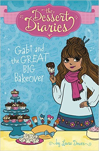 The Dessert Diaries: Gabi and the Great Big Bakeover
