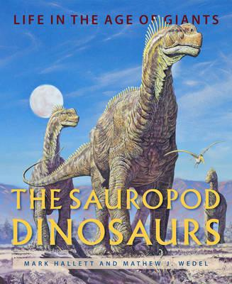 The Sauropod Dinosaurs: Life in the Age of Giants