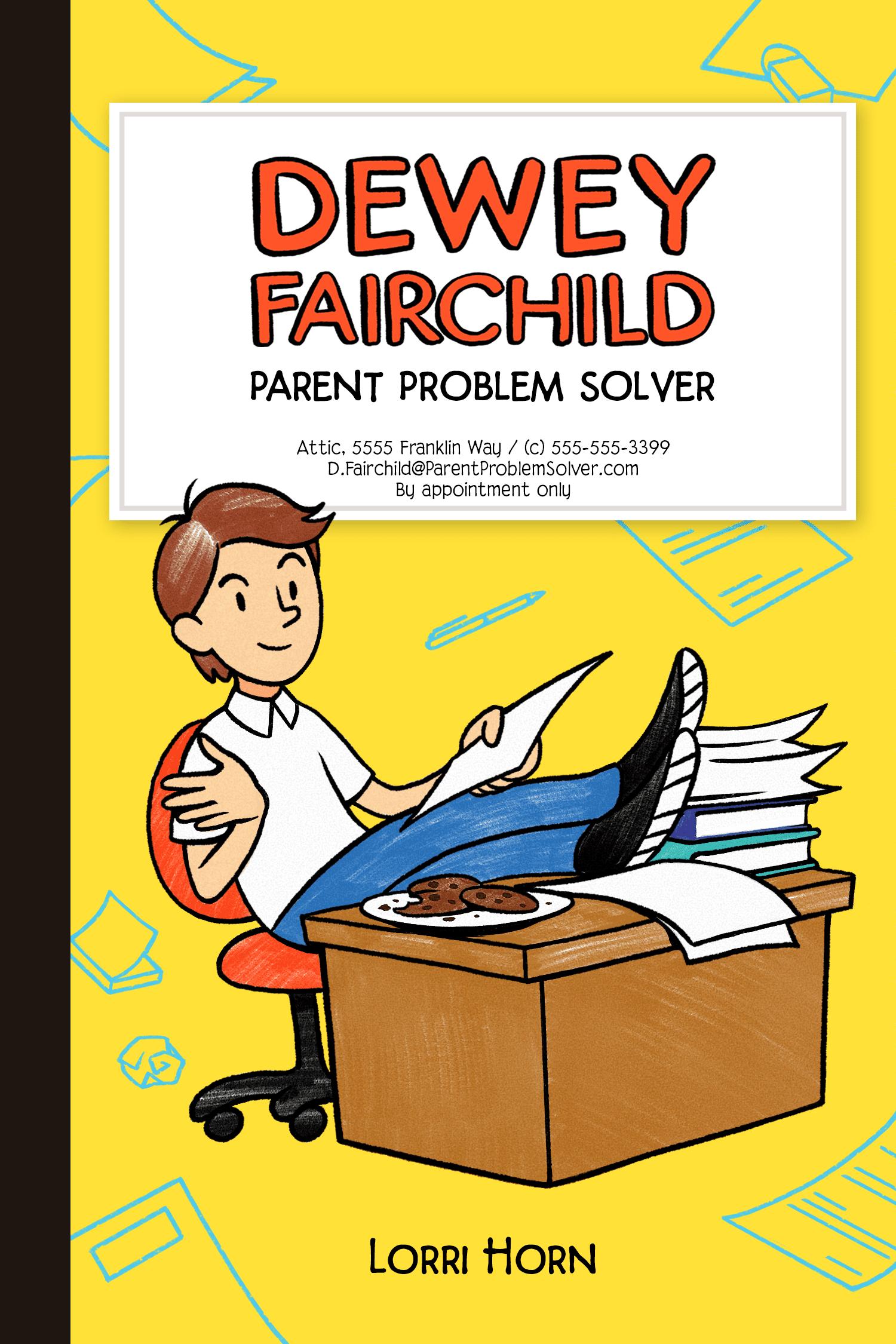 Dewey Fairchild: Parent Problem Solver