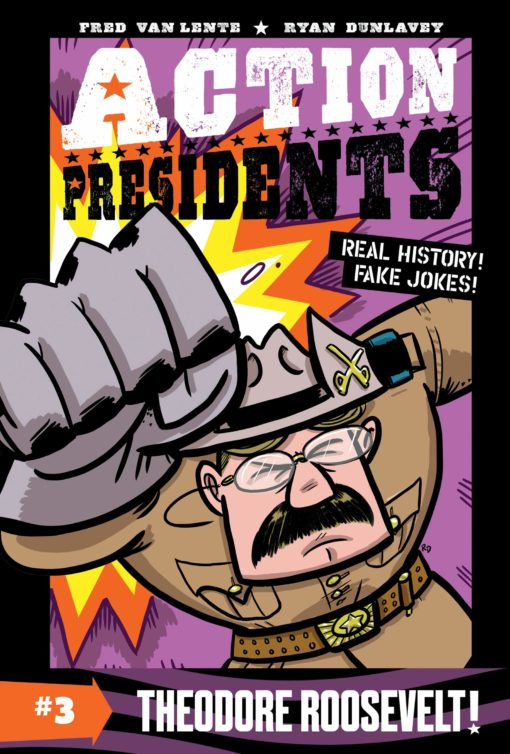 Action Presidents #3: Theodore Roosevelt!
