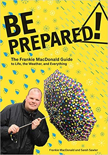 BE PREPARED! The Frankie MacDonald Guide to Life, the Weather, and Everything