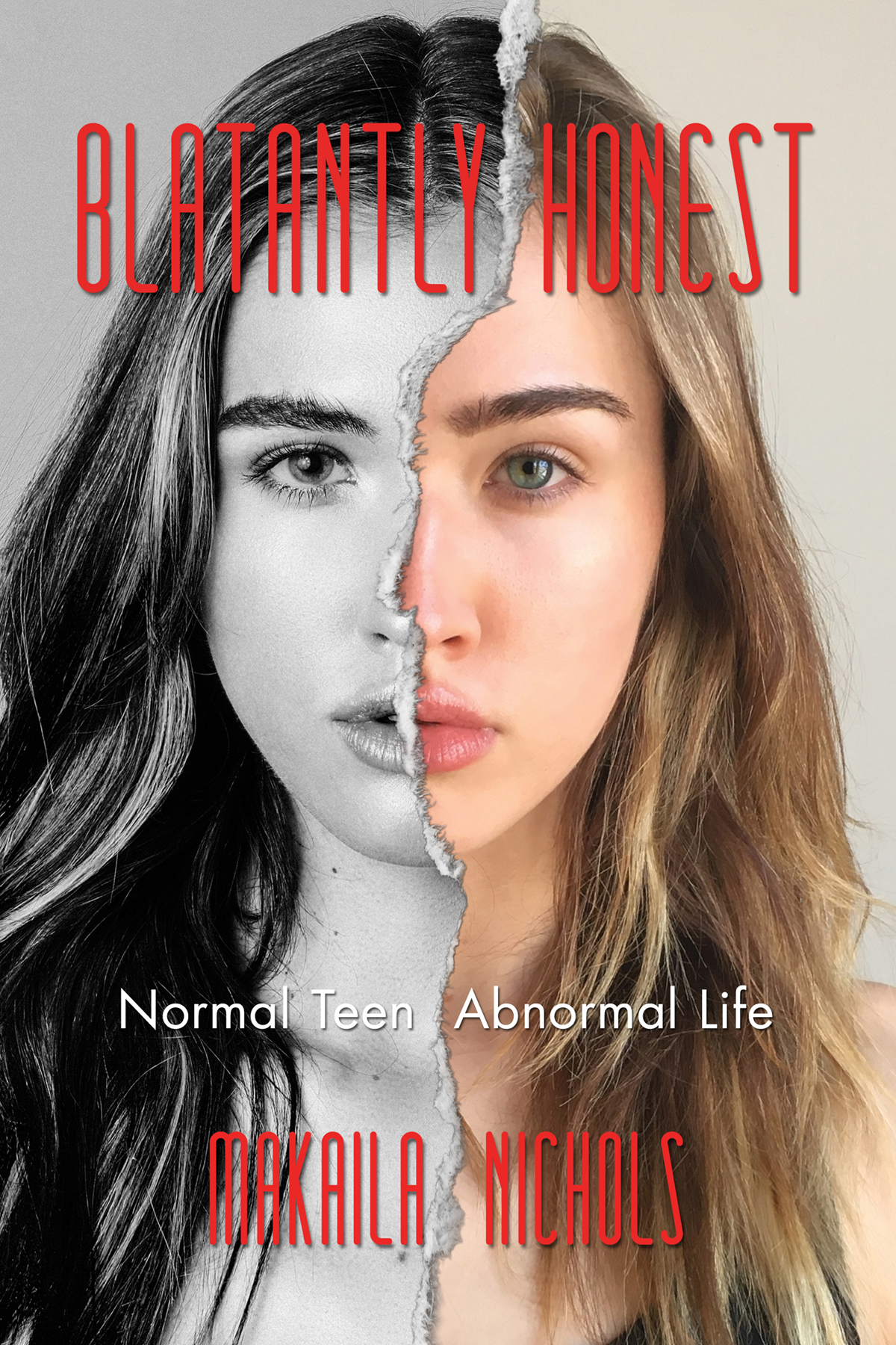 Blatantly Honest: Normal Teen, Abnormal Life