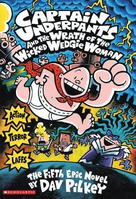 Captain Underpants and the Wrath of the Wicked Wedgie Woman: Color Edition