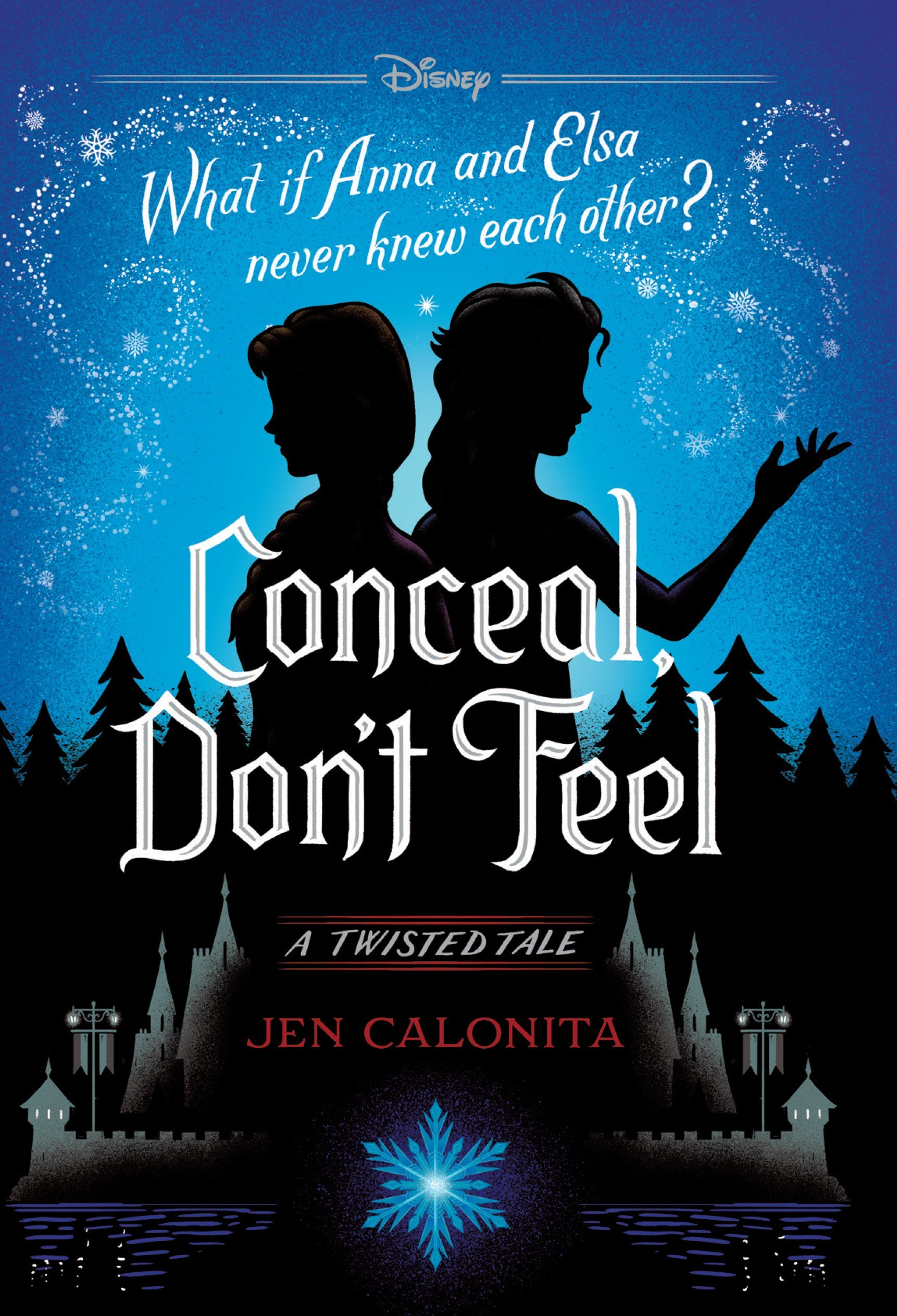 Frozen: Conceal, Don't Feel: A Twisted Tale