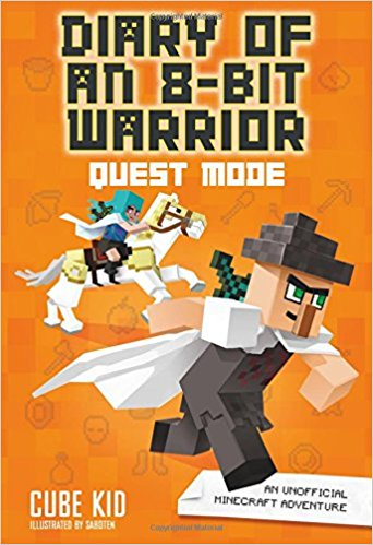 Diary of an 8-Bit Warrior: Quest Mode (Book 5 8-Bit Warrior series): An Unofficial Minecraft Adventure