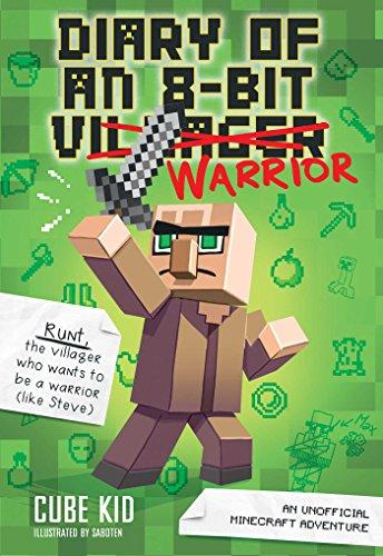 Diary of an 8-bit Super Mega Warrior : An Unofficial Minecraft Adventure