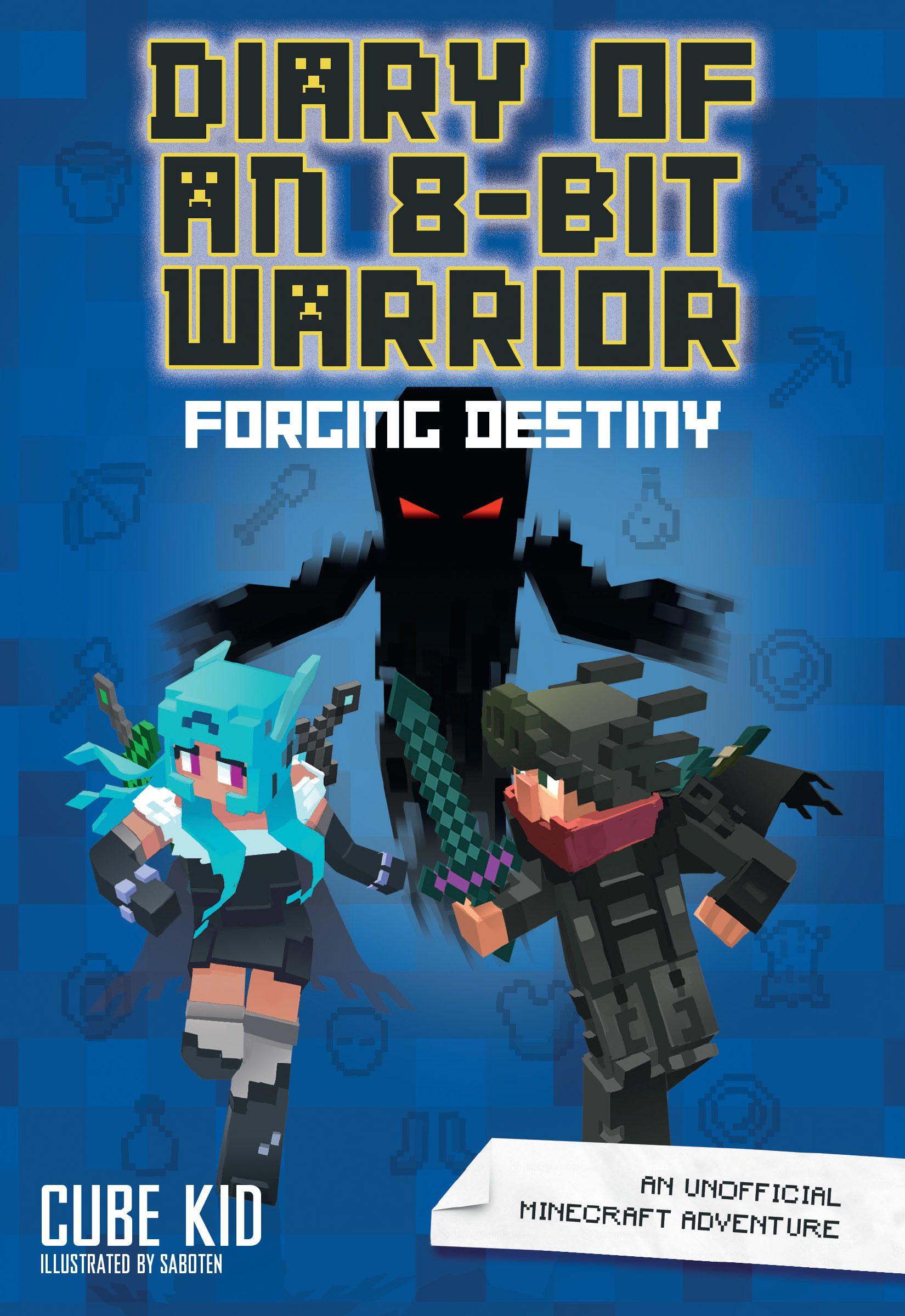 Diary of an 8-Bit Warrior: Forging Destiny