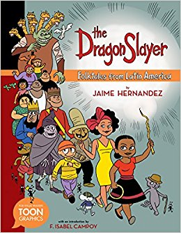 The Dragon Slayer: Folktales from Latin America: A TOON Graphic