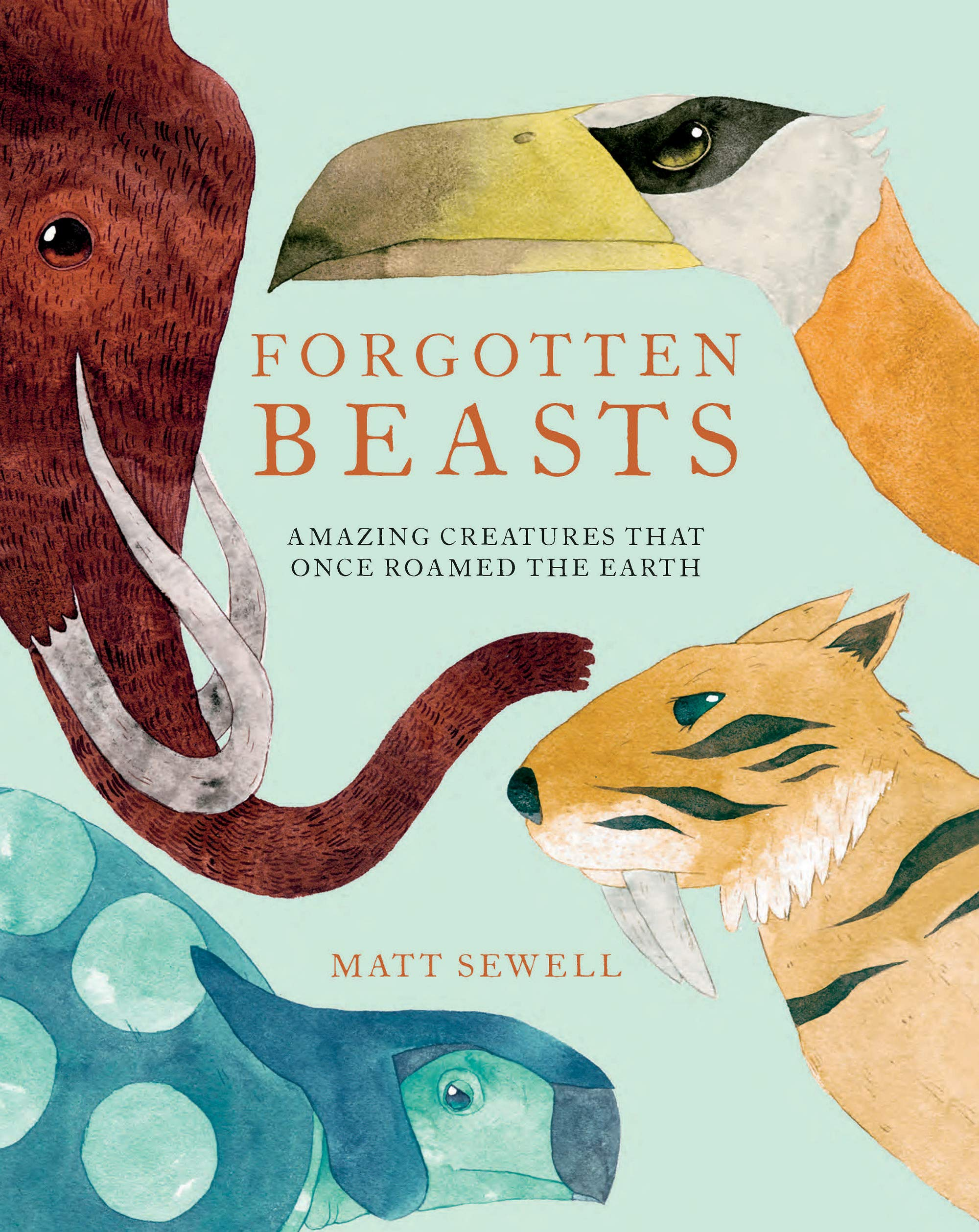 Forgotten Beasts: Amazing creatures that once roamed the Earth