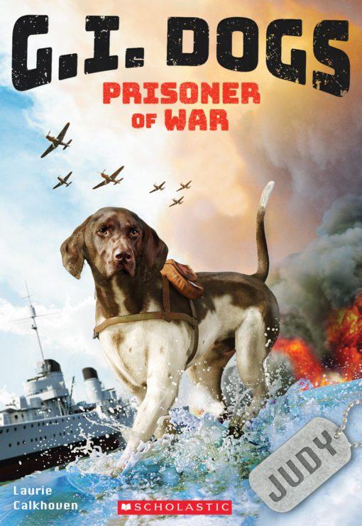 G.I. Dogs: Judy, Prisoner of War