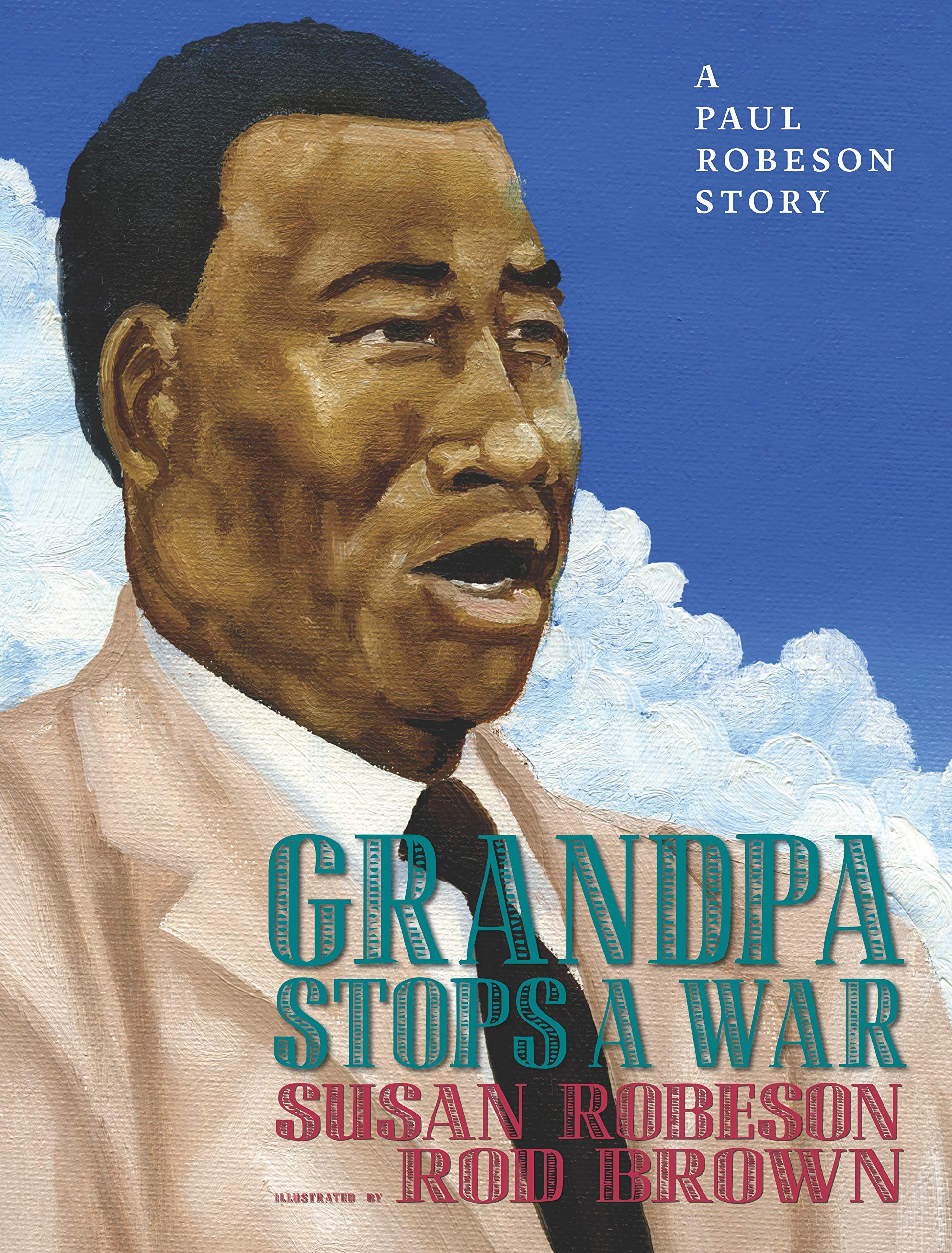 Grandpa Stops a War: A Paul Robeson story