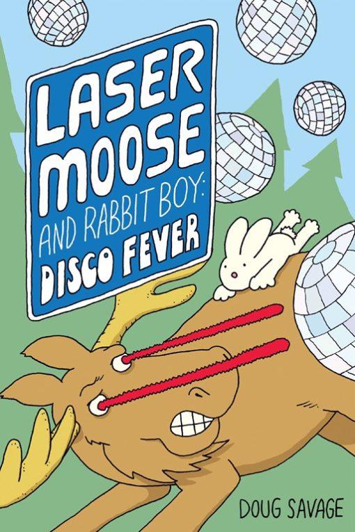 Laser Moose and Rabbit Boy: Disco Fever