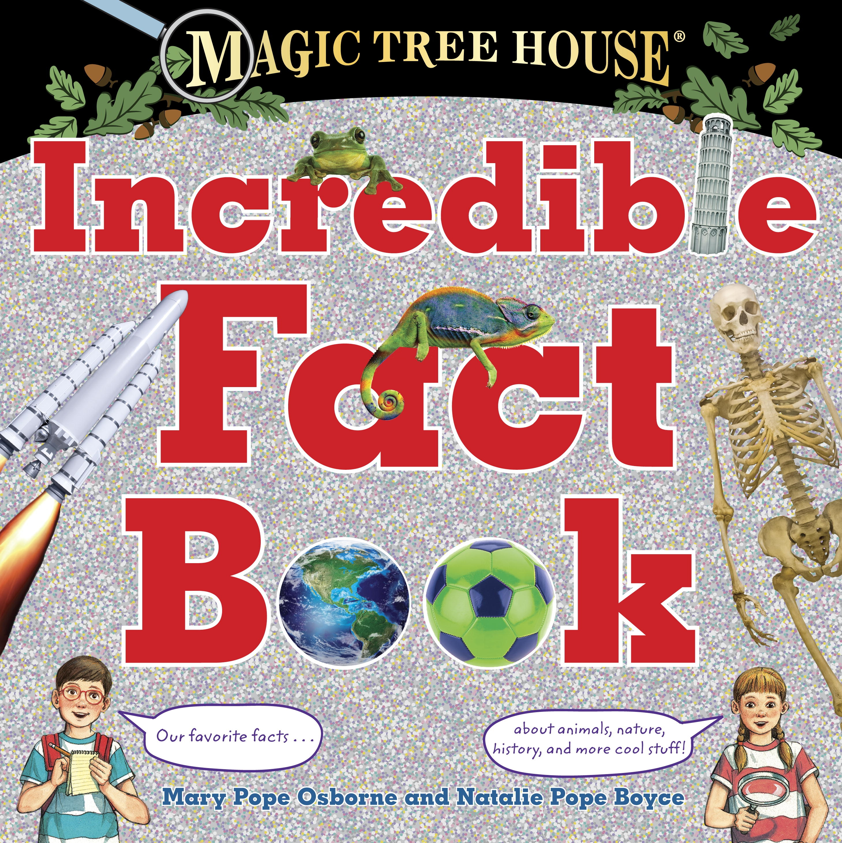 Magic Tree House Incredible Fact Book: Our Favorite Facts about Animals, Nature, History, and More Cool Stuff
