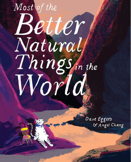 Most of the Better Natural Things in the World: (Juvenile Fiction, Nature Book for Kids, Wordless Picture Book)