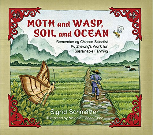 Moth and Wasp, Soil and Ocean: Remembering Chinese Scientist Pu Zhelong's Work for Sustainable Farming