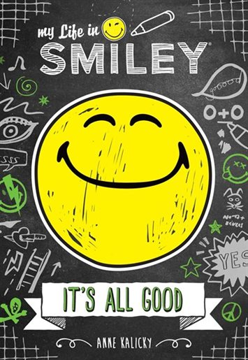 My Life in Smiley (Book 1 in Smiley series): It's All Good