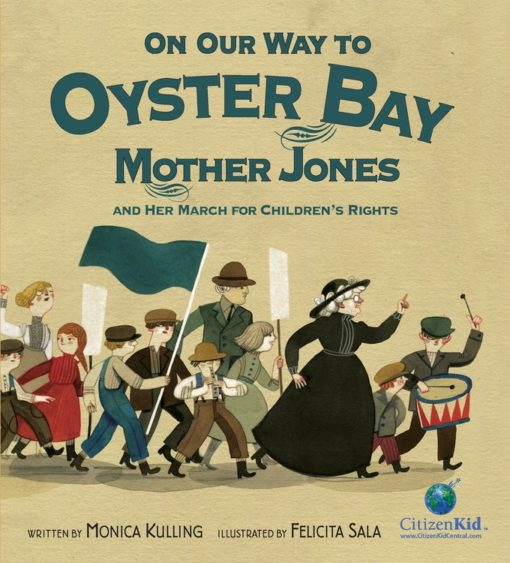On Our Way to Oyster Bay: Mother Jones and Her March for Children's Rights