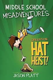 Middle School Misadventures, Operation: Hat Heist!