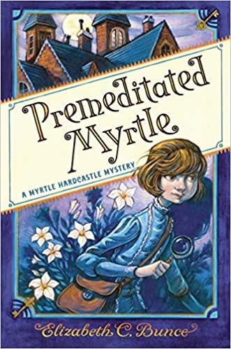 Premeditated Myrtle (A Myrtle Hardcastle Mystery)