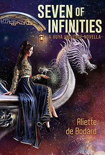 Seven of Infinities: A Xuya Universe Novella