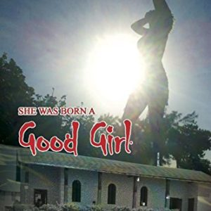 She was Born a Good Girl: An all girls boarding school story