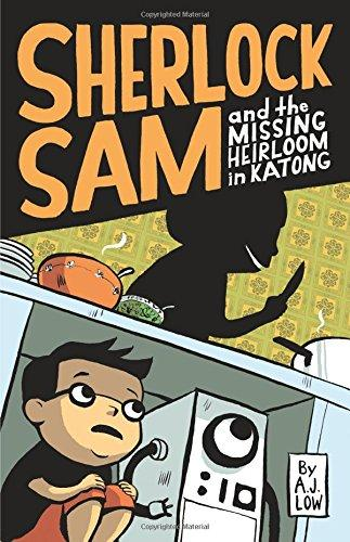 Sherlock Sam and the Missing Heirloom in Katong: book one