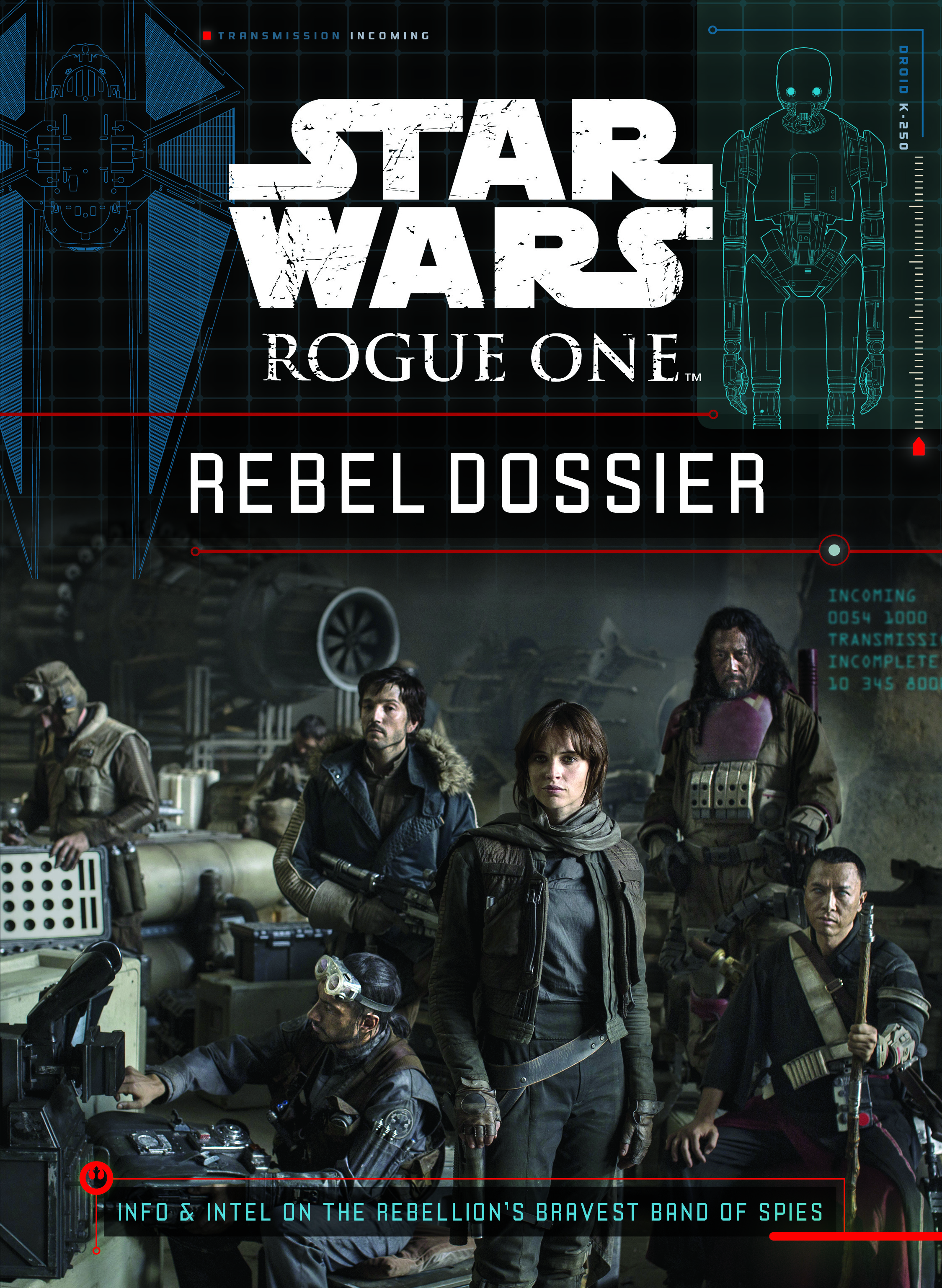 Star Wars Rogue One Rebel Dossier