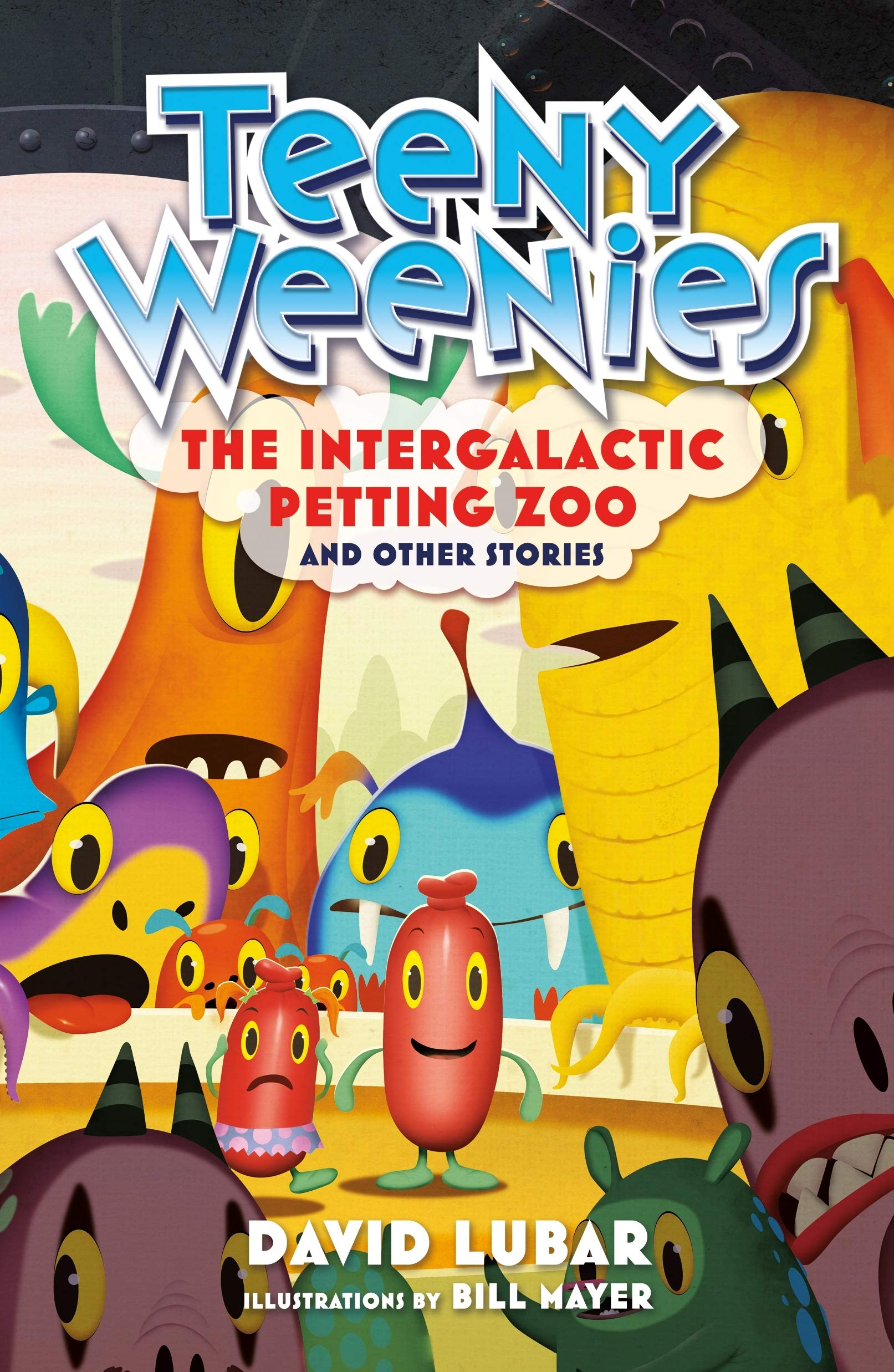 Teeny Weenies: The Intergalactic Petting Zoo: And Other Stories