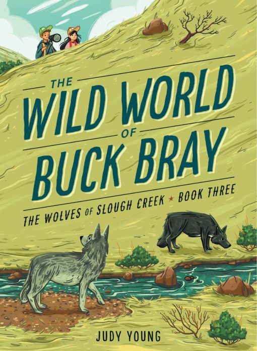 The Wolves of Slough Creek (The Wild World of Buck Bray)