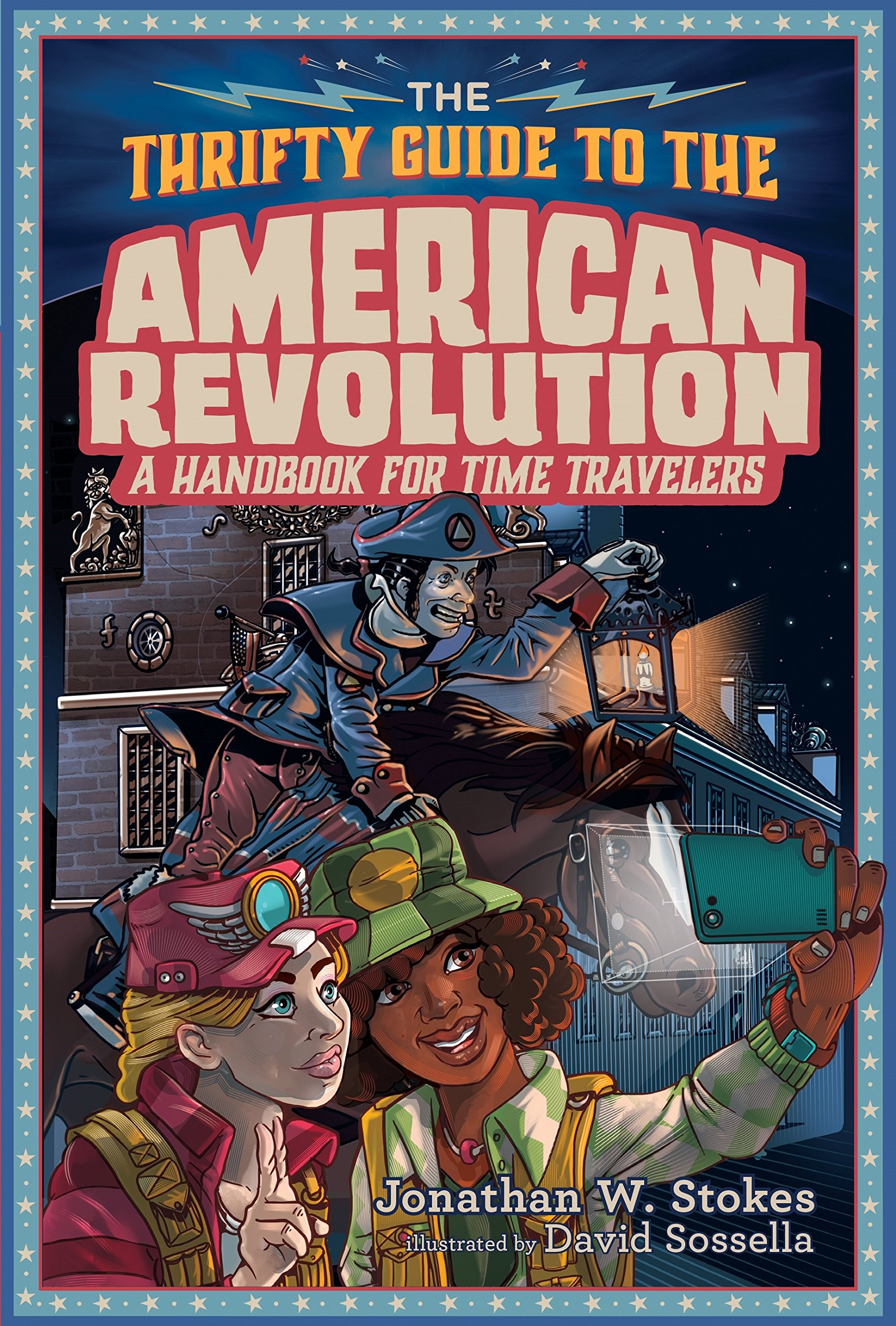 The Thrifty Guide to the American Revolution: A Handbook for Time Travelers