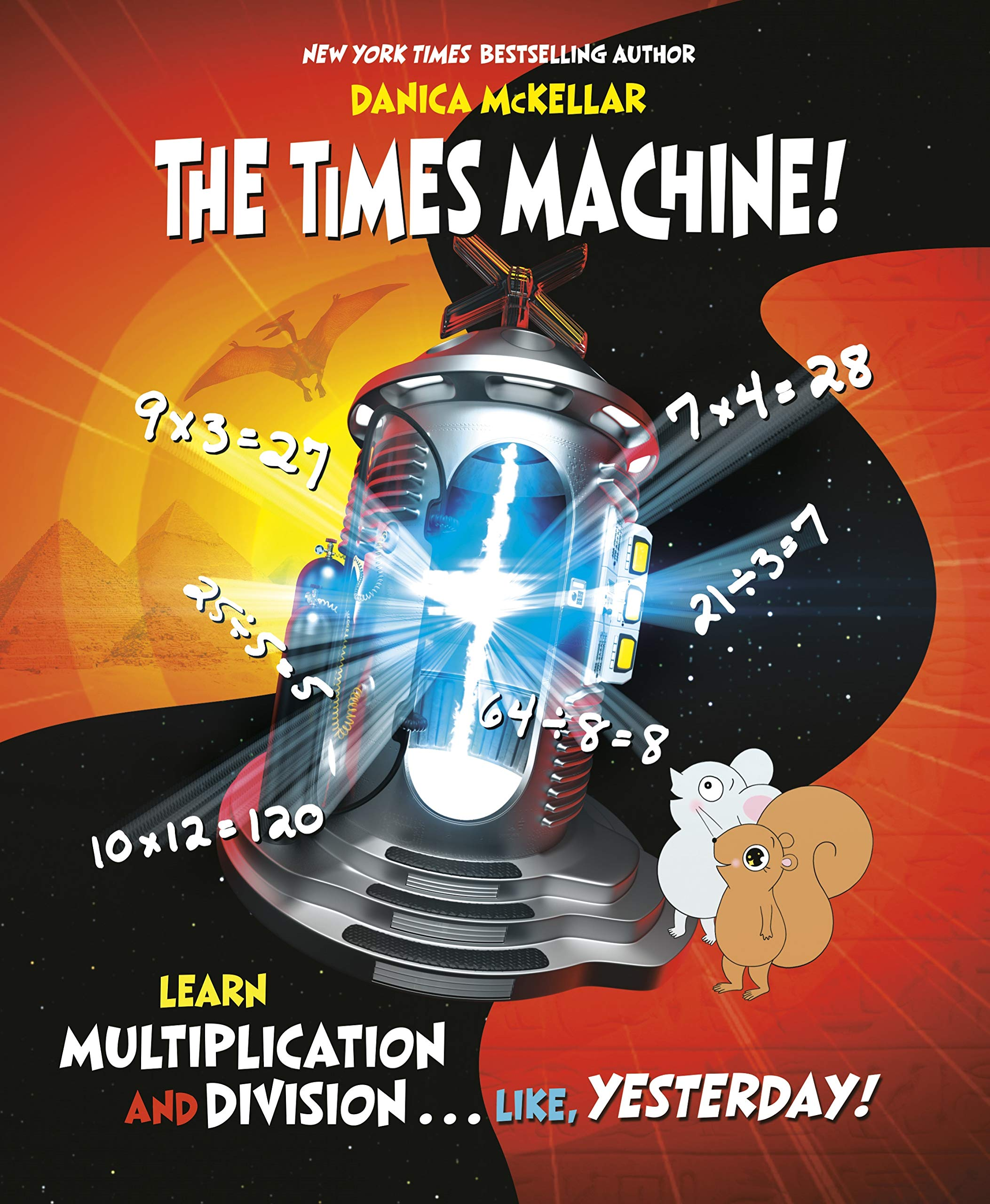 The Times Machine! Learn Multiplication and Division...like, Yesterday!