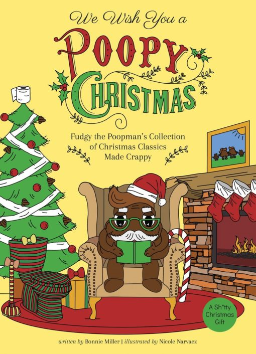 We Wish You a Poopy Christmas: Fudgy the Poopman's Collection of Christmas Classics Made Crappy