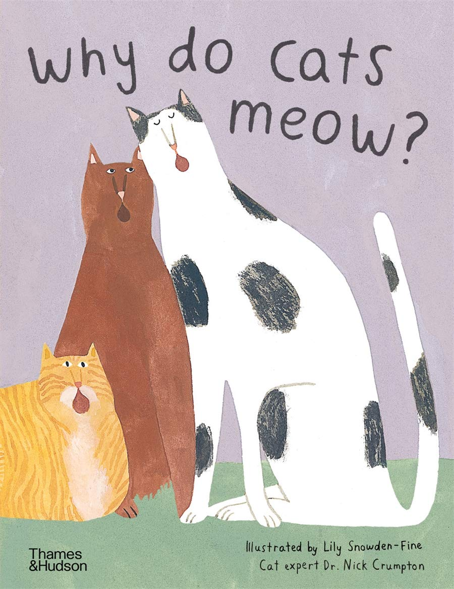 Why Do Cats Meow?: Curious Questions About Your Favorite Pets